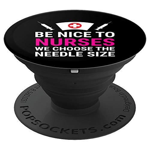 Be Nice To Nurses We Choose The Needle Size Funny Nurse - PopSockets Ausziehbarer Sockel und Griff für Smartphones und Tablets