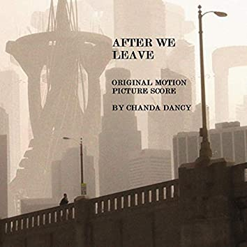After We Leave (Original Motion Picture Score)
