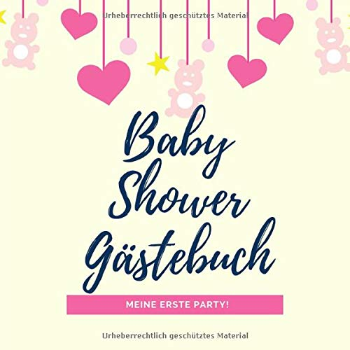 BABY SHOWER GÄSTEBUCH MEINE ERSTE PARTY!: squared guestbook lined Gift Idea for Baby Showers | Babyshower | Boy | Girl | Pregnancy | Photo album | Nice memory