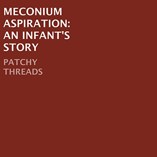 Meconium Aspiration: An Infant's Story audiobook cover art