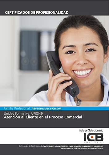 UF0349: ATENCIÓN AL CLIENTE EN EL PROCESO COMERCIAL (ADGG0208 ...