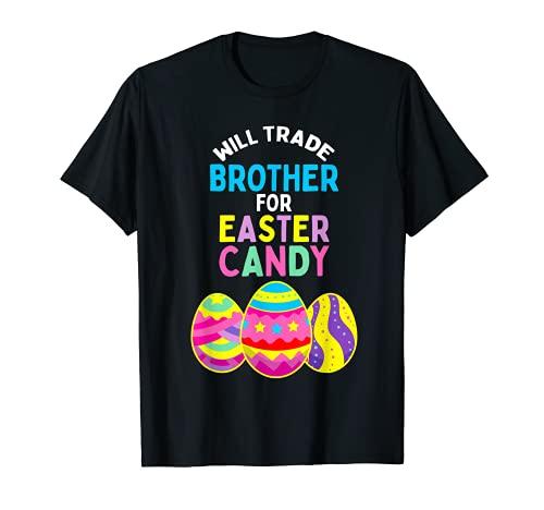 Will Trade Brother for Pascua Eggs Nios Nios Nios Camiseta