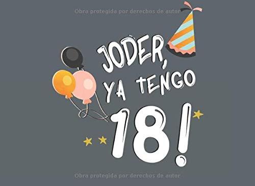 Joder, Ya Tengo 18!: Libro de Visitas para 18 Cumpleaños