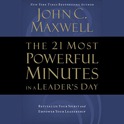 The 21 Most Powerful Minutes in a Leader's Day cover art