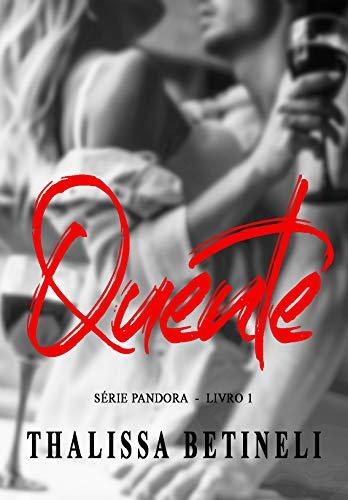 Quente (Pandora Livro 1)