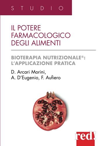 Il potere farmacologico degli alimenti: Bioterapia Nutrizionale®: l'applicazione pratica