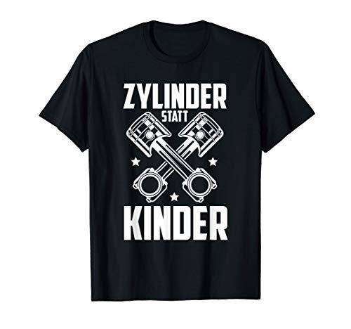 Zylinder statt Kinder | Auto Tuner Spruch Motorsport Tuning T-Shirt