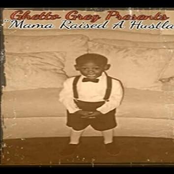 Mama Raised a Hustla