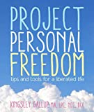 Image of Project Personal Freedom: Tips and Tools for a Liberated Life