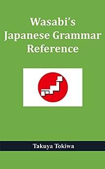 Wasabi's Japanese Grammar Reference (with Audio Files) by [Takuya Tokiwa]