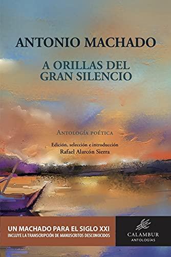 A orillas del gran silencio: Antologia poética: 4 (Antologías)