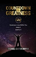 Countdown to Greatness: C2G Greatness Lives Within You Find It Ignite It