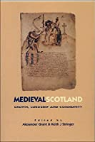 Medieval Scotland: Crown, Lordship and Community