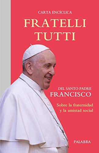 fratelli Tutti. Carta Encíclica Sobre la fraternidad y La Amistad Social (Documentos MC)