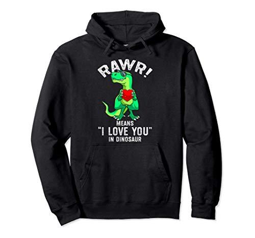 Rawr Significa Que Te Amo En Dinosaur Trex Valentín Sudadera con Capucha