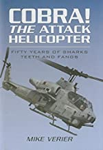 Cobra! The Attack Helicopter: Fifty Years of Sharks Teeth and Fangs
