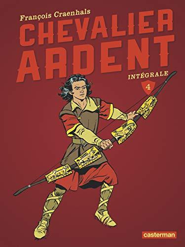 Chevalier Ardent, Intégrale Tome 4 :