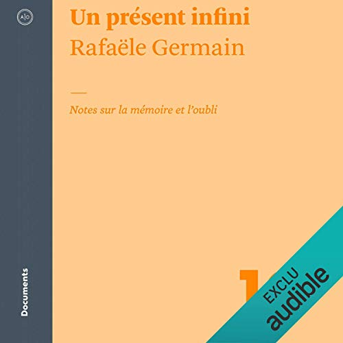 Un présent infini [An Infinite Present] audiobook cover art