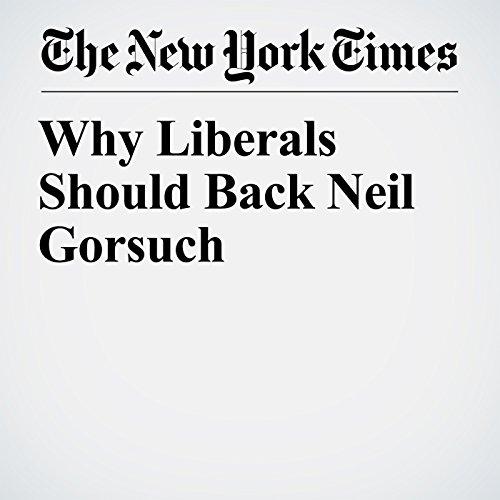 Why Liberals Should Back Neil Gorsuch copertina