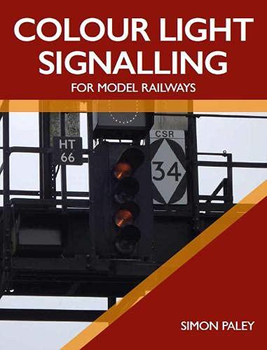 Paley, S: Colour Light Signalling for Model Railways