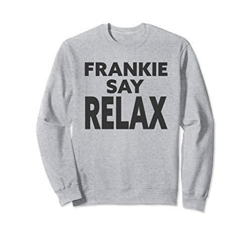 Frankie Say Relax Unisex Grey Sweatshirt, S to XXL