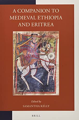 Compare Textbook Prices for A Companion to Medieval Ethiopia and Eritrea  ISBN 9789004430273 by Samantha Kelly