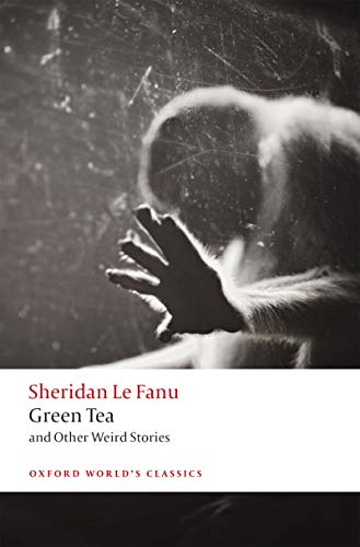Green Tea: and Other Weird Stories (Oxford World's Classics) (English Edition)