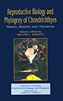 Reproductive Biology and Phylogeny of Chondrichthyes: Sharks, Batoids, and Chimaeras, Volume 3