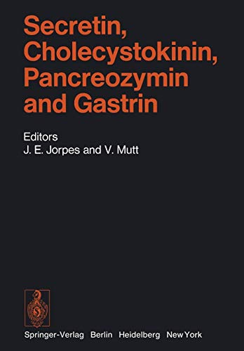 Secretin, Cholecystokinin, Pancreozymin and Gastrin: A Sourcebook of Methods and Techniques (Handbook of Experimental Pharmacology, Band 34)