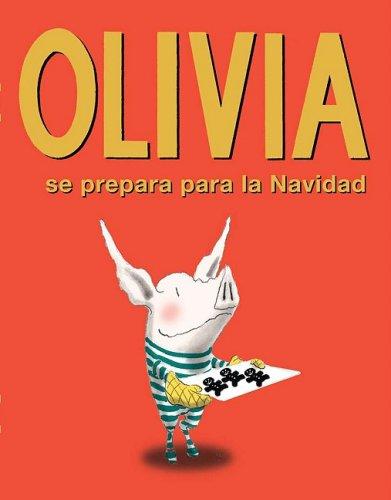 Olivia se prepara para la Navidad/ Olivia Helps with Christmas (Spanish Edition)