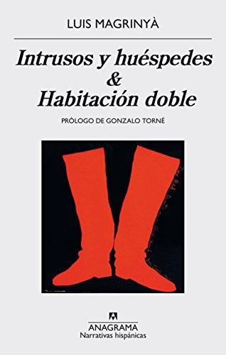 Intrusos y huéspedes / Habitación doble (Narrativas hispanicas)