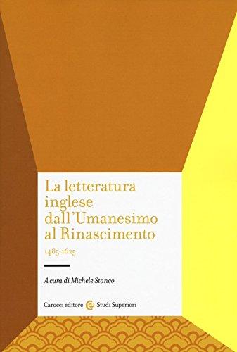 La letteratura inglese dall'Umanesimo al Rinascimento 1485-1625