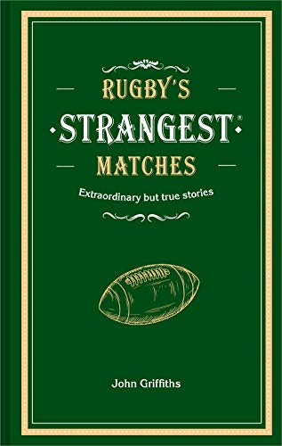 Compare Textbook Prices for Rugby's Strangest Matches: Extraordinary but true stories from over a century of rugby  ISBN 9781911622345 by Griffiths, John