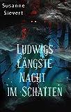 Ludwigs längste Nacht im Schatten