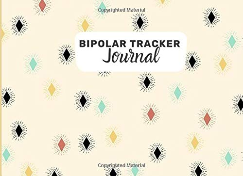 """Bipolar Tracker Journal: Track All Emotions, Insomnia and Mood Daily, Record Keeper for General Wellbeing and Mental Health Tracker Log Book, Gifts ... x 6"""" (Bipolar Disorder Tracker, Band 45)"""