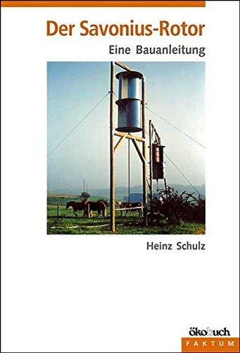 Der Savonius - Rotor. by Heinz Schulz (2003-09-30)