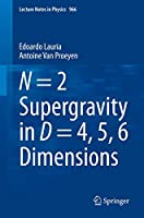 N = 2 Supergravity in D = 4, 5, 6 Dimensions (Lecture Notes in Physics, 966)