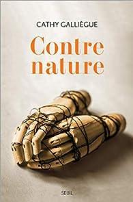 Contre nature par Cathy Galliègue