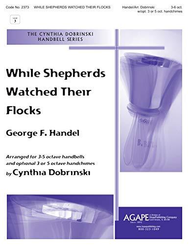 WHILE SHEPHERDS WATCHED THEIR FLOCKS - George F. Handel - Cynthia Dobrinski - Handbells - Sheet Music
