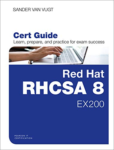 Red Hat RHCSA 8 Cert Guide: EX200 (Certification Guide)