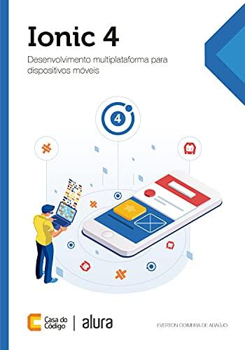 Ionic 4: Desenvolvimento multiplataforma para dispositivos móveis