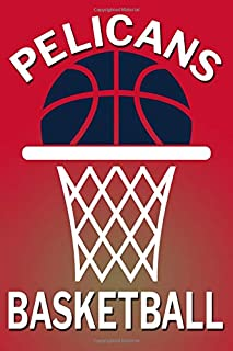 Pelicans Basketball: Blank Lined Journal for Writing and Taking Notes. Gift for a Basketball Fan.