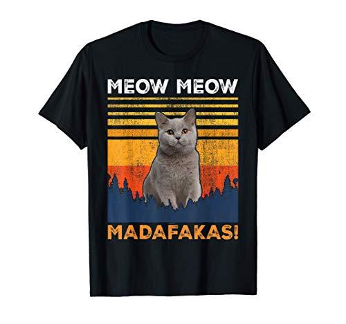 GATO - MEOW MEOW MADAFAKAS - GATO BRITÁNICO DE PELO CORTO Camiseta