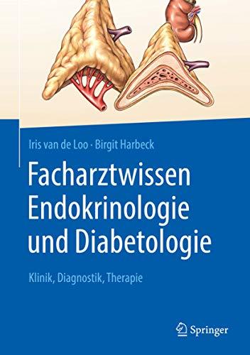 Facharztwissen Endokrinologie und Diabetologie: Klinik, Diagnostik, Therapie
