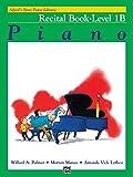 Alfred's Basic Piano Library: Piano Recital Book Level 1B