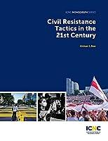 Civil Resistance Tactics in the 21st Century