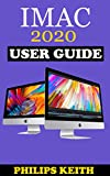 iMAC 2020 User Guide: The Step By Step Instruction Manual For Beginners And Seniors To Effectively Operate And Setup The New 2020 21.5-Inch And 27- Inch iMac Computer Plus Illustrative Screenshot.