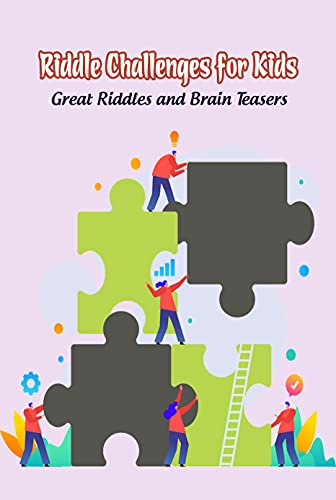 Riddle Challenges for Kids: Great Riddles and Brain Teasers:...