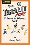 The Tangram Fury.com Tribute to Disney: Volume 19 (Tangram Puzzle Books)