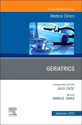 Compare Textbook Prices for Geriatrics, An Issue of Medical Clinics of North America Volume 104-5 The Clinics: Internal Medicine, Volume 104-5  ISBN 9780323777223 by Cayea MD, Danelle
